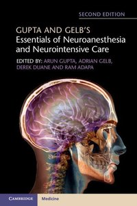 Gupta and Gelb\'s Essentials of Neuroanesthesia and Neurointensi
