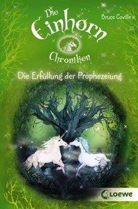 Die Einhornchroniken 04. Die Erfüllung der Prophezeiung