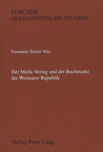 Der Malik-Verlag und der Buchmarkt der Weimarer Republik