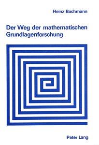 Der Weg der mathematischen Grundlagenforschung