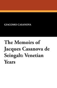 The Memoirs of Jacques Casanova de Seingalt