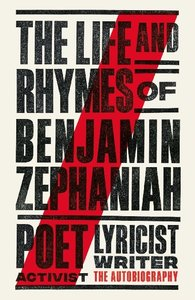 Life and Rhymes of Benjamin Zephaniah