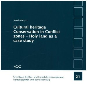 Cultural heritage Conservation in Conflict zones-Holy land as a