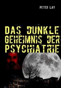 Das dunkle Geheimnis der Psychiatrie