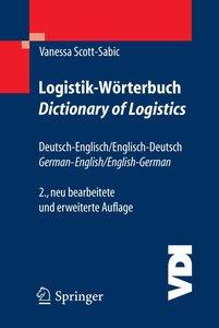 Logistik-Wörterbuch. Dictionary of Logistics. Deutsch-Englisch /