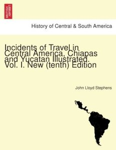 Incidents of travel in Central America, Chiapas and Yucatan Illu