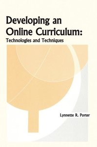 Developing an Online Educational Curriculum: Technologies and Te