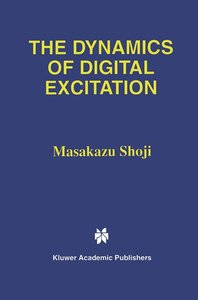 The Dynamics of Digital Excitation