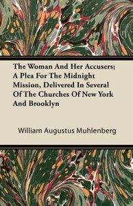 The Woman And Her Accusers; A Plea For The Midnight Mission, Del