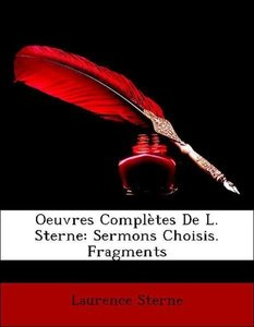 Oeuvres Complètes De L. Sterne: Sermons Choisis. Fragments