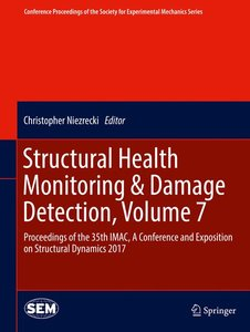 Structural Health Monitoring & Damage Detection, Volume 7