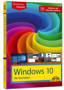 Windows 10 Neuheiten - inklusive der aktuellsten Updates - alle