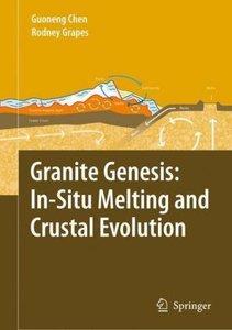 Granite Genesis: In-Situ Melting and Crustal Evolution