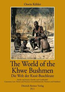 The World of the Khwe Bushmen in Southern Africa - Die Welt der