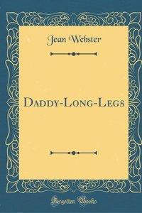 Daddy-Long-Legs (Classic Reprint)