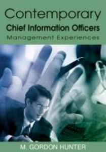 Contemporary Chief Information Officers: Management Experiences