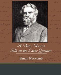 A Plain Man S Talk on the Labor Question