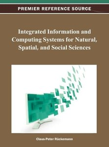 Integrated Information and Computing Systems for Natural, Spatia