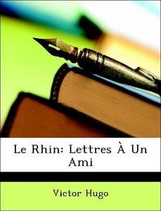 Le Rhin: Lettres À Un Ami
