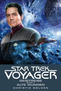 Star Trek - Voyager 3. Geistreise 1 - Alte Wunden