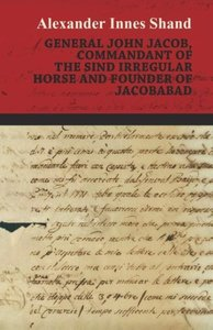 General John Jacob, Commandant Of The Sind Irregular Horse And F