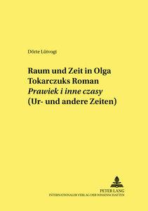 Raum und Zeit in Olga Tokarczuks Roman Prawiek i inne czasy (Ur-