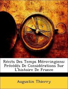 Récits Des Temps Mérovingiens: Précédés De Considérations Sur L'