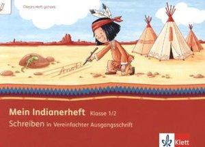 Mein Indianerheft. Schreiben üben in Vereinfachter Ausgangsschri