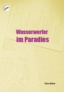 Wasserwerfer im Paradies