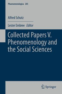 Collected Papers V. Phenomenology and the Social Sciences