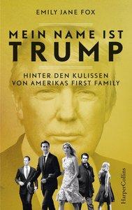 Mein Name ist Trump - Hinter den Kulissen von Amerikas First Fam