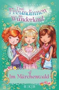 Drei Freundinnen im Wunderland 11: Im Märchenwald