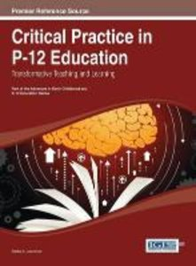 Critical Practice in P-12 Education: Transformative Teaching and