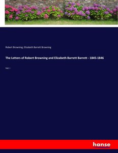 The Letters of Robert Browning and Elizabeth Barrett Barrett - 1
