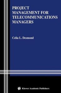 Project Management for Telecommunications Managers