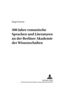 300 Jahre romanische Sprachen und Literaturen an der Berliner Ak