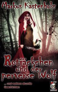 Rotjäckchen und der perverse Wolf