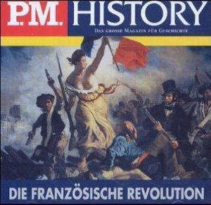 P.M. History. Die Französische Revolution