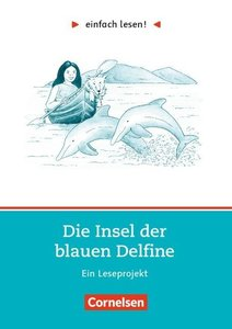 einfach lesen! Die Insel der blauen Delfine. Aufgaben und Übunge