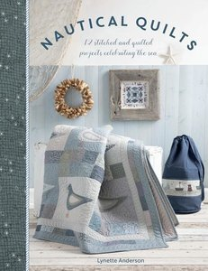 Nautical Quilts: 12 Stitched and Quilted Projects Celebrating th