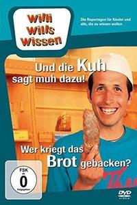 Willi wills wissen. Die Kuh sagt muh dazu / Wer kriegt das Brot