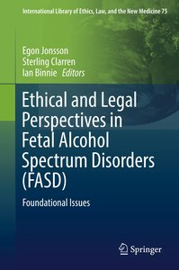 Ethical and Legal Perspectives in Fetal Alcohol Spectrum Disorde