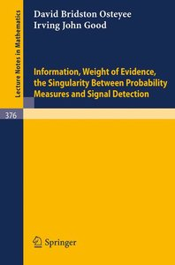 Information, Weight of Evidence. The Singularity Between Probabi