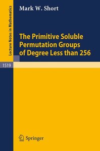The Primitive Soluble Permutation Groups of Degree Less than 256