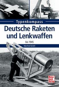 Deutsche Raketen und Lenkwaffen bis 1945