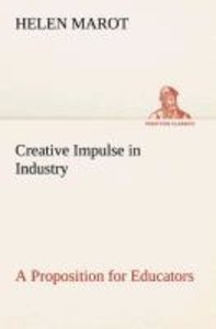 Creative Impulse in Industry A Proposition for Educators