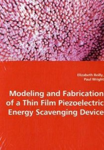 Modeling and Fabrication of a Thin Film Piezeoelectric Energy Sc