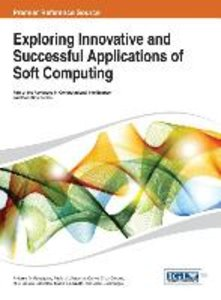 Exploring Innovative and Successful Applications of Soft Computi
