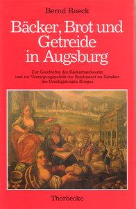 Bäcker, Brot und Getreide in Augsburg