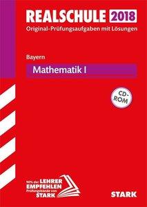 Abschlussprüfung Realschule Bayern 2018 - Mathematik I